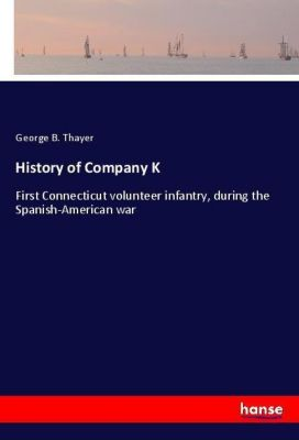 History of Company K, George B. Thayer