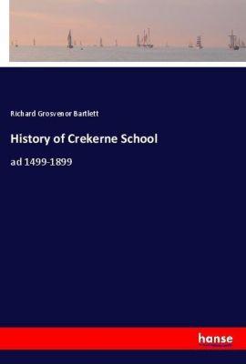 History of Crekerne School, Richard Grosvenor Bartlett
