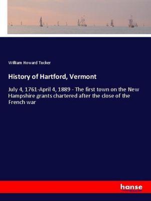 History of Hartford, Vermont, William Howard Tucker