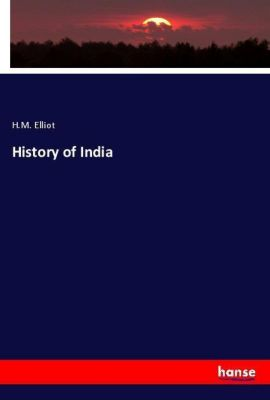 History of India, H. M. Elliot