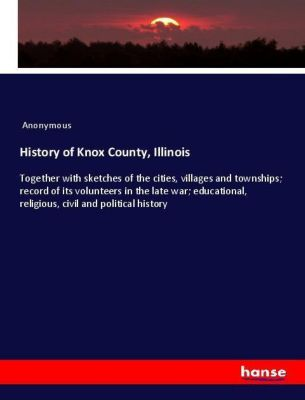 History of Knox County, Illinois, Anonymous