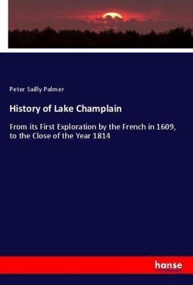 History of Lake Champlain, Peter Sailly Palmer