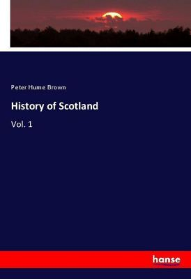 History of Scotland, Peter Hume Brown