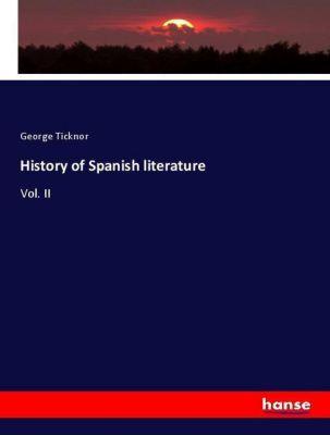 History of Spanish literature, George Ticknor