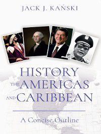 History of the Americas and Caribbean, Jack J. Kanski
