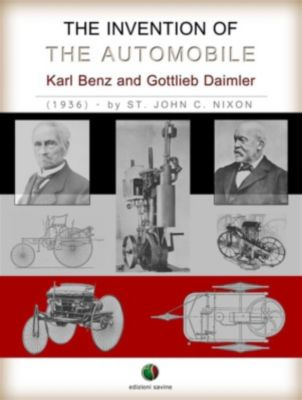 History of the Automobile: The Invention of the Automobile - (Karl Benz and Gottlieb Daimler), St. John C. Nixon