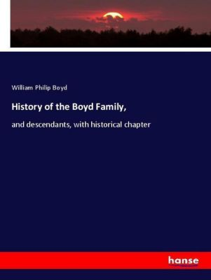 History of the Boyd Family,, William Philip Boyd