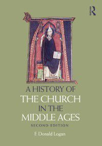History of the Church in the Middle Ages, F Donald Logan