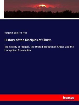 History of the Disciples of Christ,, Benjamin Bushrod Tyler