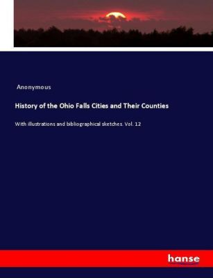 History of the Ohio Falls Cities and Their Counties, Anonymous