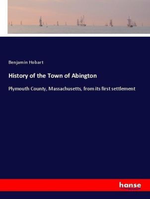 History of the Town of Abington, Benjamin Hobart