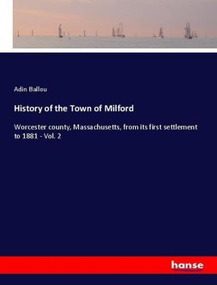 History of the Town of Milford, Adin Ballou