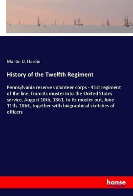 History of the Twelfth Regiment, Martin D. Hardin