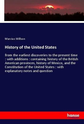 History of the United States, Marcius Willson