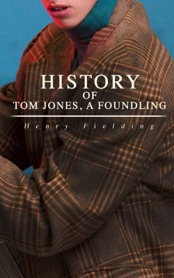 History of Tom Jones, a Foundling, Fielding