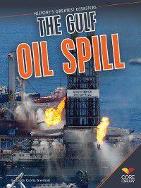 History's Greatest Disasters: Gulf Oil Spill, Linda Crotta Brennan