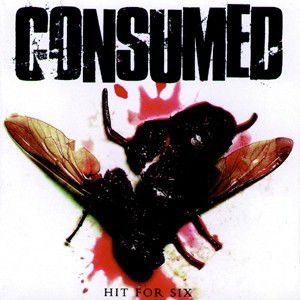 Hit For Six, Consumed