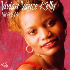 Hit Me Up, Vivian Vance Kelly