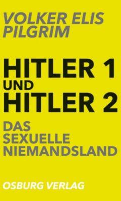 Hitler 1 und Hitler 2. Das sexuelle Niemandsland, Volker E. Pilgrim