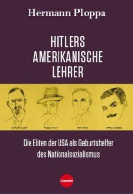 Hitlers amerikanische Lehrer - Hermann Ploppa  