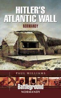 Hitler's Atlantic Wall, Paul Williams