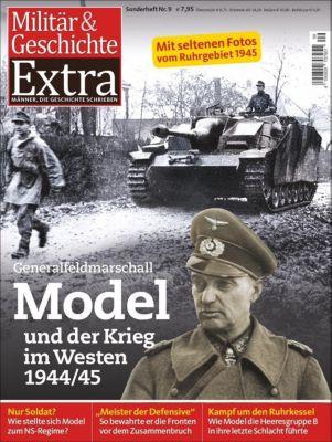 Hitlers Feuerwehrmann im Endkampf an der Westfront