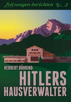 Hitlers Hausverwalter - Herbert Döhring pdf epub