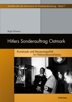 Hitlers Sonderauftrag Ostmark, Birgit Schwarz