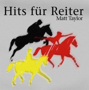 HITS FÜR REITER, Matt Taylor