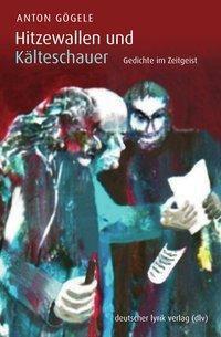 Hitzewallen und Kälteschauer - Anton Gögele  