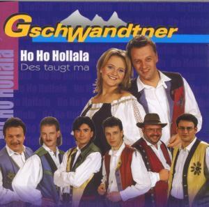 Ho Ho Hollala, Gschwandtner