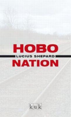 Hobo Nation, Lucius Shepard