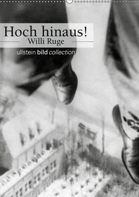 Hoch hinaus! - Willi Ruge (Wandkalender 2019 DIN A2 hoch), Ullstein Bild Axel Springer Syndication GmbH