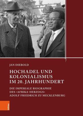 Hochadel und Kolonialismus im 20. Jahrhundert - Jan Diebold |