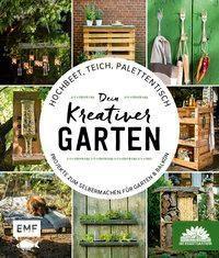 Hochbeet, Teich, Palettentisch - Dein kreativer Garten - Die Stadtgärtner |