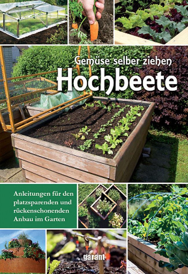 Hochbeete Gemuse Selber Ziehen Buch Bei Weltbild De Bestellen