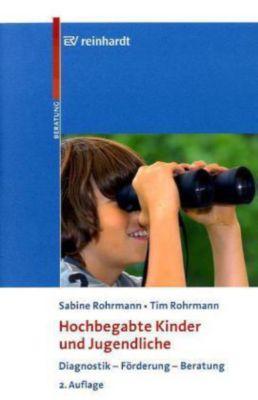 Hochbegabte Kinder und Jugendliche, Sabine Rohrmann, Tim Rohrmann