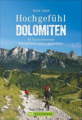 Hochgefühl Dolomiten, Mark Zahel