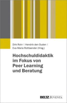 Hochschuldidaktik im Fokus von Peer Learning und Beratung, Dirk Rohr, Eva-Maria Rottlaender, Hendrik den Ouden