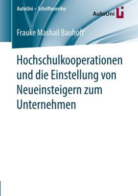 Hochschulkooperationen und die Einstellung von Neueinsteigern zum Unternehmen, Frauke Mashail Bauhoff