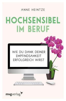 Hochsensibel im Beruf - Anne Heintze |