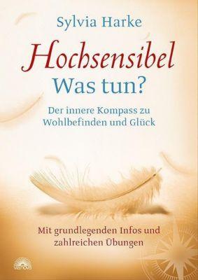 Hochsensibel - Was tun?, Sylvia Harke