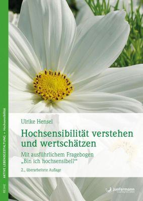 Hochsensibilität verstehen und wertschätzen, Ulrike Hensel
