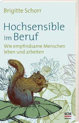 Hochsensible im Beruf - Brigitte Schorr |