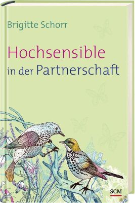 Hochsensible in der Partnerschaft - Brigitte Schorr |