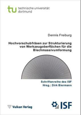 Hochvorschubfräsen zur Strukturierung von Werkzeugoberflächen für die Blechmassivumformung - Dennis Freiburg |