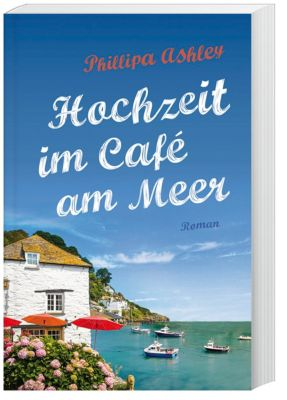 Hochzeit im Café am Meer, Phillipa Ashley