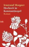 Hochzeit in Konstantinopel, Irmtraud Morgner