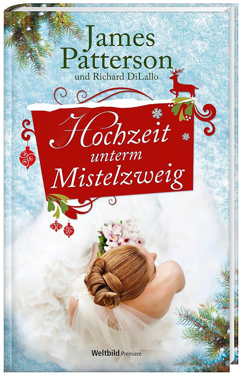 Hochzeit unterm Mistelzweig Buch als Weltbild-Ausgabe bestellen