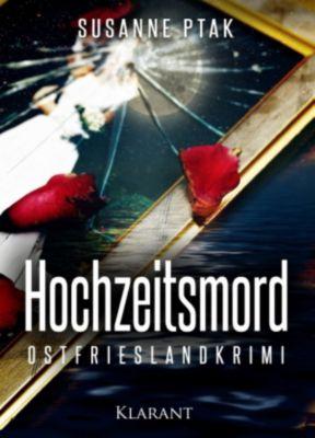 Hochzeitsmord. Ostfrieslandkrimi, Susanne Ptak